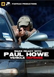 Make Ready with Paul Howe: Vehicle Defense