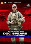 Make Ready with Doc Spears: Combat Lifesaver