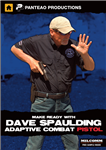 Make Ready with Dave Spaulding: Adaptive Combat Pistol