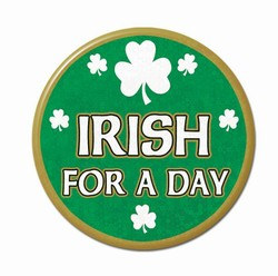 Irish For A Day Party Button, 3 ½ inch (1/pkg)