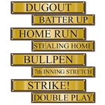 You're sure to hit a home run at your next baseball themed party or event with our Baseball Street Sign Cutouts!  Each package contains 4 signs. Each sign has a different phrase or word printed on each side.