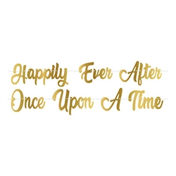 "Add the finishing touch to your Princess or Fantasy themed party with this Foil Fairy Tale Streamer Set in gold.  Each package includes 2 streamers!  One which reads ""Happily Ever After"" and one which read ""Once Upon A Time""."