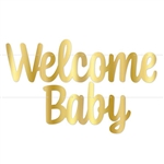 You've welcomed a new life into the world, now let the World know when your welcome your new baby home!  This classic Foil Welcome Baby Streamer in Gold is the perfect way to show your joy and pride.