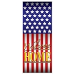 The Welcome Home Door Cover is made of all-weather plastic and measures 30 inches wide and 6 feet tall. It is for indoor and outdoor use and is printed on one side. Contains one per package.
