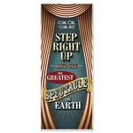 "The Vintage Circus Door Cover is made of thin plastic and printed one side. Measures 30 inches wide and 6 feet tall. Indoor/Outdoor use. It reads ""Come One, Come All! Step Right Up and See the Greatest Spectacle on Earth"". Contains one (1) per package."