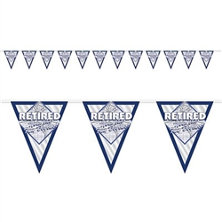 The Retired Now The Fun Begins! Pennant Bnr is made of an all-weather material and measures 11 inches tall and 12 feet long. It has 12 pennants. Pennants measures 8 3/4 inches wide and 11 inches long. Contains one per package.