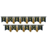 The Forever Young! Tassel Streamer is made of black cardstock with gold foil lettering and alternating gold tassels in between each letter. Measures 13 in by 8 ft and 13 in by 9 ft. Can be used seperately or together. Two (2) pieces per package.