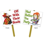 High quality, full color double sided card stock sign attached to a wooden stake. Off With Their Heads printed on one side and Mad Hatter Tea Party on the other. Plant in the yard to announce the location of your Alice in Wonderland theme party.