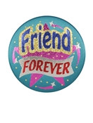 Friends Forever Satin Button