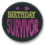 Birthday Survivor Satin Button