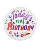 Today's My Birthday Satin Button