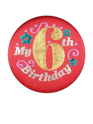 Red My 6th Birthday Satin Button