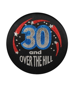 30 and Over The Hill Satin Button