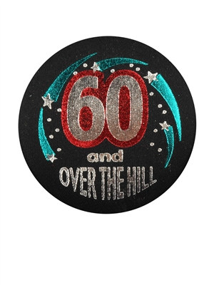 60 and Over The Hill Satin Button