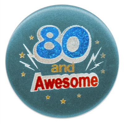 80 and Awesome Satin Button