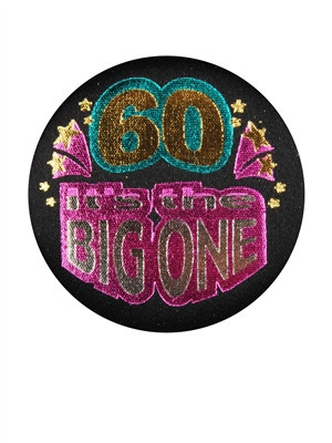 60 It's The Big One Satin Button