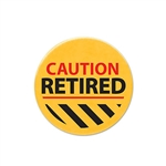 The first thing you should give the retiree is this Caution Retired Satin Button! It's a great little gift to kick off the party and is sure to get a chuckle out of the newest inductee to the retirement club. Comes one satin button per package.