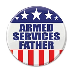 Show your pride for your son or daughter who serve with this 2 inch diameter Armed Services Father button.  Includes standard safety pin mount.  Please Note: Not intended for children under age 14.