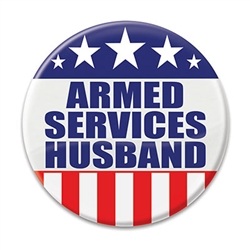 Show your pride for your spouse who serves with this 2 inch diameter Armed Services Husband button.  Includes standard safety pin mount.  Please Note: Not intended for children under age 14.