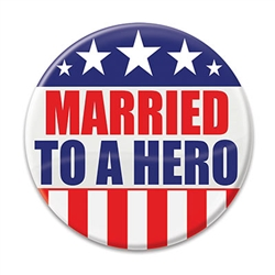 "Let the world know how proud you are of your spouse with these great ""Married To A Hero"" Buttons!  These patriotic pins are a fun and colorful way to show your appreciation for all they do.  Pins measure 2 inches in diameter and come one per package."