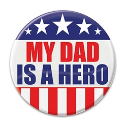 "Let the world know how proud you are of your dad with these great ""My Dad Is A Hero"" buttons!