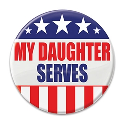"Let the world know how proud you are of your daughter's service to the our country with these great ""My Daughter Serves"" buttons!  These patriotic pins are a fun and colorful way to show your appreciation for all they do."