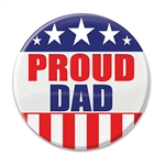 "Let the world know how proud you are of your son or daughter that serves our country with these great ""Proud Dad"" Button!"