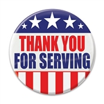 "Show your appreciation for the sacrifice our service members make with these great ""Thank You For Serving"" Buttons! 