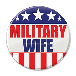 "Let the world know how proud you are of your spouse with these great ""Military Wife"" Buttons! 