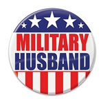 "Let the world know how proud you are of your spouse with this ""Military Husband"" Button! 