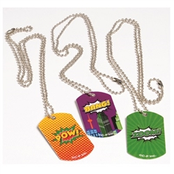 "Show off your superhero service and love for beating villains by sporting a metal Hero Dog Tag. The icon at the bottom of the necklace has a colorful background and an action word, like ""POW!"" or ""BANG!"". Comes 12 per package."