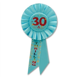 30 and Thrilling Rosette Ribbon