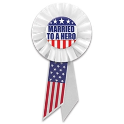 "Let the world know how proud you are of your spouse with these classy and classically patriotic ""Married To A Hero"" rosette."
