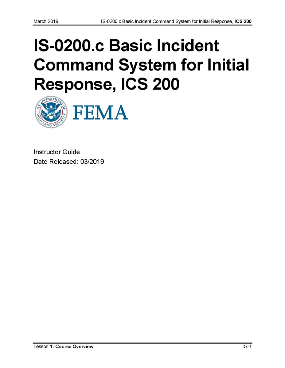 ICS for Single Resources and Initial Action Incidents, ICS-200 Instructor  Guide