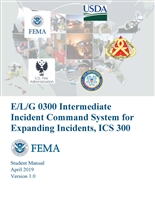 Intermediate ICS for Expanding Incidents, ICS-300 Student Manual