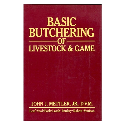 Basic Butchering of Livestock & Game