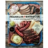 Franklin Barbecue & Meat Smoking Manifesto