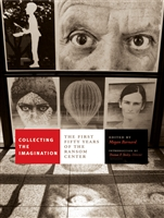 Collecting the Imagination: The First Fifty Years of the Ransom Center
