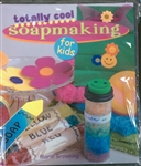 Totally Cool Soapmaking Book For Kids