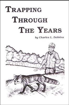 Charles Dobbins - Trapping Through the Years Book