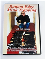 Bob Noonan - Bottom Edge Mink Trapping DVD