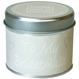 Wax & Wild Candle in Tin - To My Bridesmaid