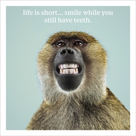 Smile While You Have Teeth Card 16cm