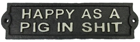 Happy As Pig Cast Iron Sign