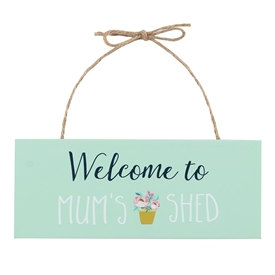 Welcome To Mum's Shed Sign
