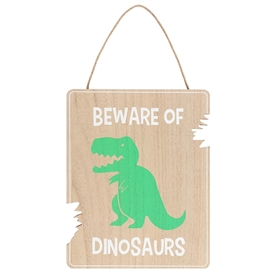Beware Of Dinosaurs Hanging Sign
