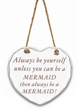 REDUCED Always Be Mermaid Heart Plaque