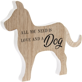Wooden Dog Plaque with 'All You Need Is Love And A Dog' Printed on It