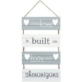 Home Built On Shenanigans Sign