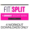 Fit Split Series - Downloads Only